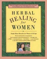 Herbal Healing for Women by Rosemary Gladstar (1993, Paperback)