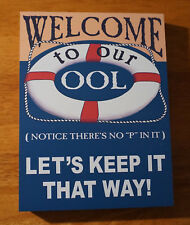Welcome To Our Ool - Notice There'S No P In It Poolside Pool Home Decor Sign New