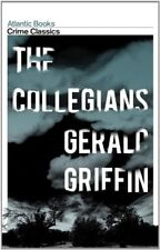 The Collegians (Crime Classics) By Gerald Griffin