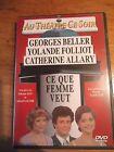 DVD * CE QUE FEMME VEUT * ETIENNE RAY SAVOIR BELLER FOLLIOT ALLARY Theatre