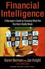 Financial Intelligence: A Manager's Guide to Knowing What the Numbers Really Mea