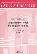 Noten: S. Schmidt: Vom Himmel hoch... - Variationen und Toccata für Orgel