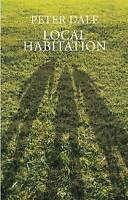 Local Habitation: A Sequence of Poems, Peter Dale, New
