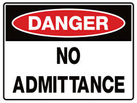 """Safety Sign """"DANGER NO ADMITTANCE 5mm corflute 300MM X 225MM"""""""