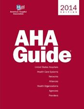 AHA Guide 2014 (American Hospital Association Guide to the Health Care Field)…