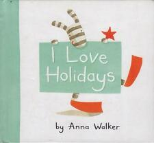 I LOVE HOLIDAYS - ANNA WALKER (DAD GRANDMA GRANDDAD MOTHER) HB FAST FREE POST