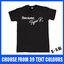 Because Type R T Shirt S - 5XL Gift Euro Jap Honda Civic JDM Accord EK GT Car