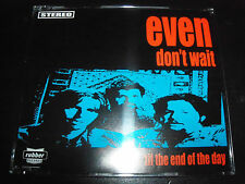 Even Don't Wait / Until The end Of The Day Australian CD Single - Like New