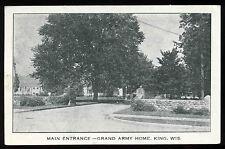 1930-1940's era king Wisconsin Main Entrance Grand Army Home Postcard