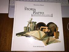 LA STORIA NEL PIATTO TRENTINO ALTO ADIGE FRANCESCA NEGRI Cucina regionale 2007