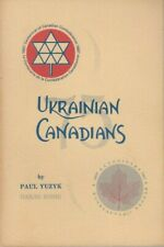 Ukrainian Canadians: Their Place and Roll in Canadian Life - PB 1967 Paul Yuzyk