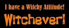 Halloween Stencil I Have a Witchy Attitude! Witchever!