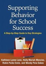 Supporting Behavior for School Success: A Step-by-Step Guide to Key Strategies
