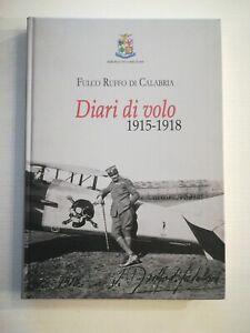 (Regia aeronautica) Fulco Ruffo di Calabria DIARI DI VOLO 1915-1918