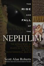 The Rise and Fall of the Nephilim : The Untold Story of Fallen Angels, Giants...