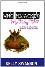 Who Hijacked My Fairy Tale?: How To Hang On To Hum