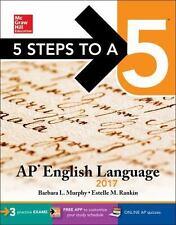 MCGRAW-HILL 5 STEPS TO A 5 AP ENGLISH LANGUAGE 2017 - MURPHY, BARBARA L./ RANKIN