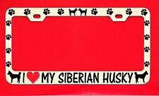 I Love My Siberian Husky License Plate Frame Tag Dog Paw Weatherproof Vinyl