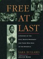 Free At Last: A History of the Civil Rights Movement and Those Who Died in th...