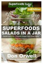Superfoods Salads In A Jar: 45+ Wheat Free Cooking, Heart Healthy Cooking, Quick