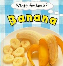 Banana (What's for Lunch?)  by Pam Robson