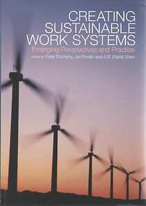 Creating Sustainable Work Systems: Emerging Perspectives & Practice, P Docherty