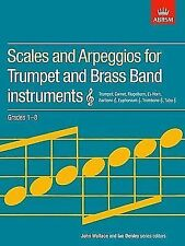 Scales and Arpeggios for Trumpet and Brass Band Instruments Grades 1 - 8