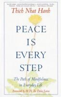 Peace Is Every Step : The Path of Mindfulness in Everyday Life by Thich Nhat...
