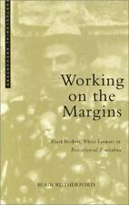 Working on the Margins: Black Workers, White Farmers in Postcolonial Zimbabwe P