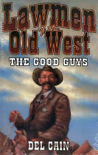 NEW Lawmen of the Old West: The Good Guys by Del Cain