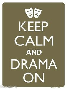 """Keep Calm and Drama On Theatre Humor 9"""" x 12"""" Metal Novelty Parking Sign"""