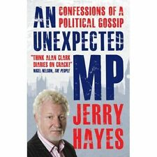 An Unexpected MP: Confessions of a Political Gossip-ExLibrary