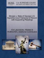 Morgan V. State Of Georgia U.S. Supreme Court Transcript Of Record With Suppo...