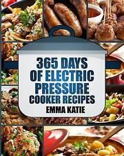 Pressure Cooker: 365 Days of Electric Pressure Cooker Recipes (Pressure Cooker,