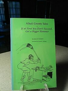 Alkali County Tales or If At First You Don't Succeed ... John R Erickson 1987