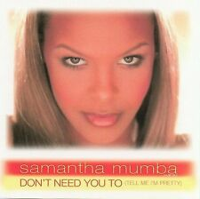 I Don't Need You to (Tell Me I'm Pretty) [Single] by Samantha Mumba (CD-2001)