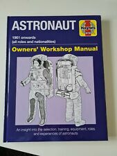 Astronaut Owner's Workshop Manual. 1961 onwards (all roles and nationalities)