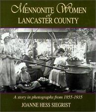 Mennonite Women of Lancaster County : A Story in Photographs from, 1855-1935...