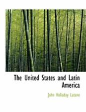 The United States And Latin America (large Print Edition): By John Holladay L...