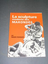 Art africain sculpture africaine Fouquier R. La sculptures des Makondés 1971