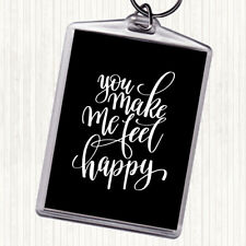 Black White You Make Me Feel Happy Quote Bag Tag Keychain Keyring