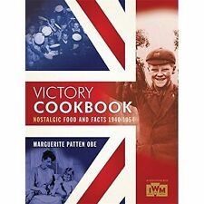Victory Cookbook: Nostalgic Food and Facts from 1940 - 1954 by Marguerite Patten (Paperback, 2014)