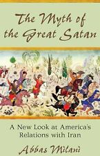 NEW - The Myth of the Great Satan: A New Look at America's Relations with Iran