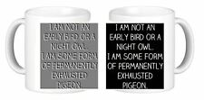 I Am Not An early Bird Or Nightowl Ceramic Coffee Mug Have It YOUR Way