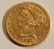 1881 $5 LIBERTY HALF EAGLE GOLD COIN - HIGH GRADE COIN
