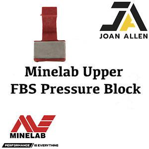 Genuine Minelab FBS Upper Pressure Block