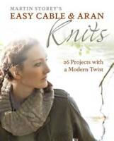 Easy Cable and Aran Knits: 26 Projects with a Modern Twist - Paperback - GOOD