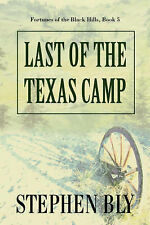 NEW Last of the Texas Camp (Fortunes of the Black Hills, Book 5) by Stephen Bly