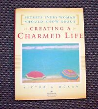 Victoria Moran - CREATING A CHARMED LIFE: Secrets Every Woman Should Know About,