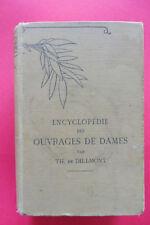 ENCYCLOPEDIE DES OUVRAGES DE DAMES Th de Dillmont D.M.C couture